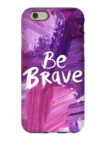 Be Brave iPhone 6 Tough Case