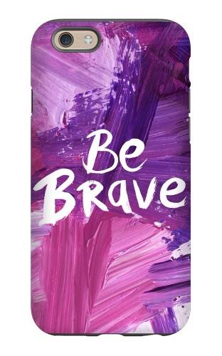 Be Brave iPhone 6 Tough Case