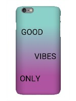 Good vibes only iPhone 6 Plus Snap On Case