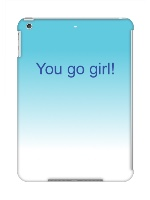 You go girl iPad Air Snap On Case