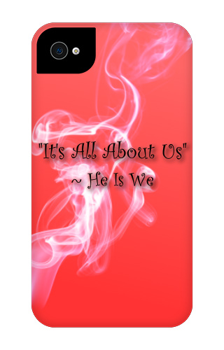 It's All About Us iPhone 4 Tough Case