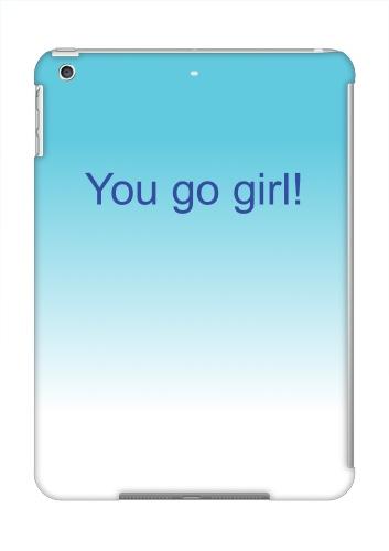meet 8b919 770d0 You go girl iPad Air Snap On Case - Designed By New Designer 19650 - Design  Your Own iPad Air Snap On Case
